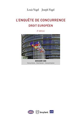 Les enquêtes de concurrence : droit européen