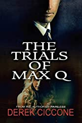 The Trials of Max Q by Derek Ciccone (2012-05-30)