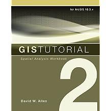 GIS Tutorial 2: Spatial Analysis Workbook, 10.3 Edition