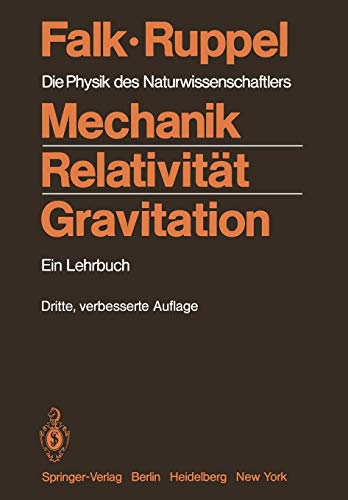 Mechanik, Relativität, Gravitation: Die Physik des Naturwissenschaftlers