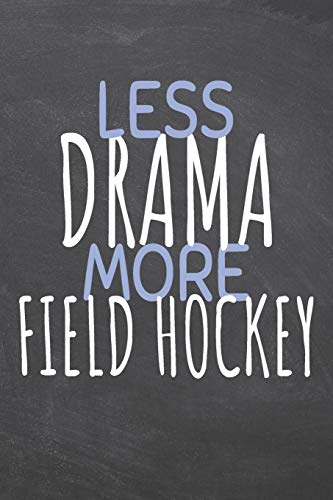 Less Drama More Field Hockey: Field Hockey Notebook, Planner or Journal | Size 6 x 9 | 110 Dot Grid Pages | Office Equipment, Supplies |Funny Field Hockey Gift Idea for Christmas or Birthday -