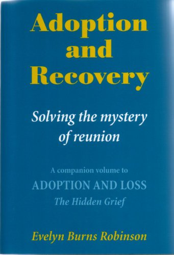 Adoption and Recovery - Solving the mystery of reunion (English Edition)