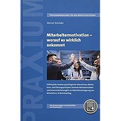 Mitarbeitermotivation - worauf es wirklich ankommt: Fallbeispiele, psychologische Erkenntnisse, Motivations- und Führungsprinzipien, konkrete ... von Mitarbeitern im Betriebsalltag.