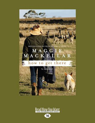 [(How to Get There : A Memoir)] [By (author) Maggie Mackellar] published on (September, 2014)