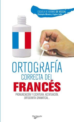 Ortografía correcta del francés (Desarrollo profesional) por Escuela de idiomas De Vecchi-C.Mirande-E.L.