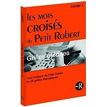 Les mots croisés du Petit Robert - Grilles inédites - Cahier 1 (1)