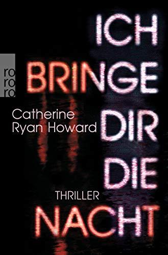 Buchseite und Rezensionen zu 'Ich bringe dir die Nacht' von Catherine Ryan Howard