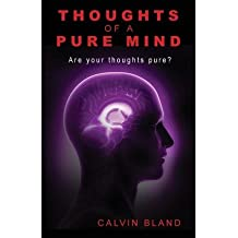 [(Thoughts of a Pure Mind: Find Power in Your Thoughts)] [Author: Calvin Bland] published on (September, 2013)