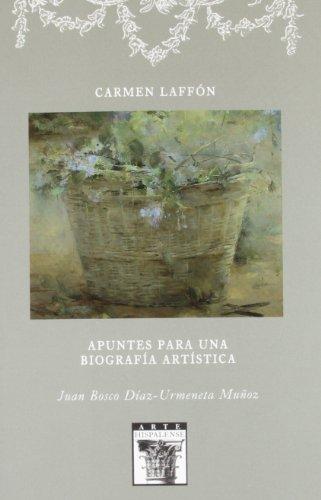 Carmen Laffón. Apuntes para una biografía artística (Arte Hispalense) por Juan Bosco Díaz-Urmeneta Muñoz
