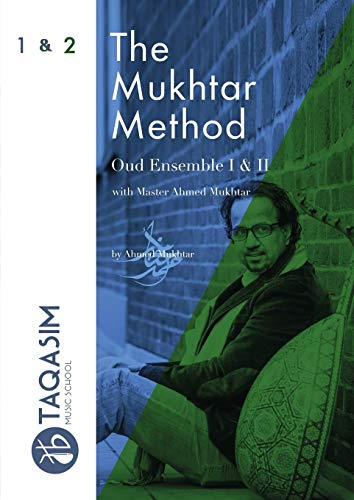 The Mukhtar Method - Oud Ensemble I & II
