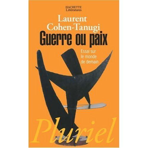 Guerre Ou Paix by Laurent Cohen-Tanugi (2008-02-22)