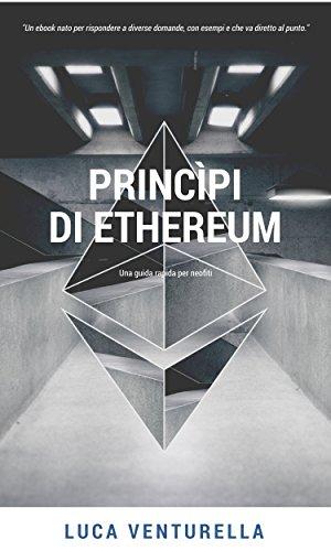 Princìpi di Ethereum: Guida rapida ad Ethereum per neofiti