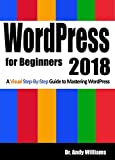 #10: WordPress for Beginners 2018: A Visual Step-by-Step Guide to Mastering WordPress (Webmaster Series)