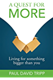A Quest for More: Living for Something Bigger than You (English Edition)