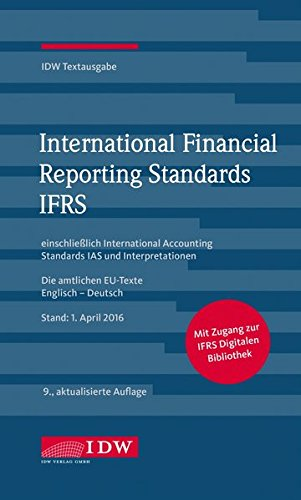 International Financial Reporting Standards IFRS: IDW Textausgabe einschließlich International Accounting Standards (IAS) und Interpretationen. Die ... Englisch-Deutsch, Stand: 1. April 2016