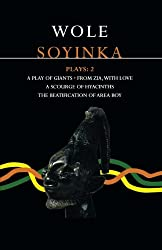 Plays: Play of Giants; From Zia with Love; A Source of Hyacinths; The Beatification of Area Boy v. 2 (Contemporary Dramatists)