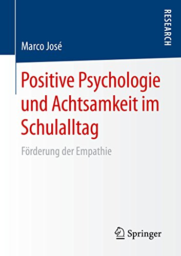 Positive Psychologie und Achtsamkeit im Schulalltag: Förderung der Empathie (Förderung Der Systeme)