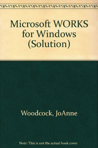 Microsoft WORKS for Windows (Solution) por JoAnne Woodcock