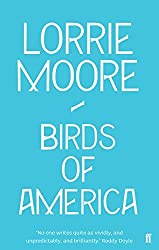 Birds of America by Lorrie Moore (2010-05-01)