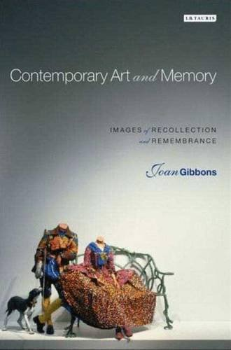 Contemporary Art and Memory: Images of Recollection and Remembrance por Joan Gibbons