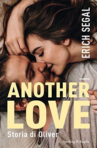 Another Love. Storia di Oliver di [Segal, Erich]