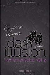 Dark Illusion – Verführerische Nähe: Roman Taschenbuch