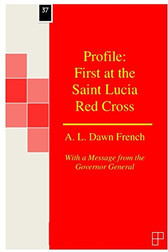 profile-first-at-the-saint-lucia-red-cross-english-edition