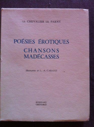 Le Chevalier de Parny. Poésies érotiques. Chansons madécasses : . Préface de Léon de Forges de Parny. Illustrations de L. A. Cabane