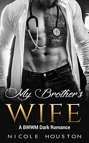 My Brother's Wife: A BWWM Dark Romance (English Edition) PDF Books
