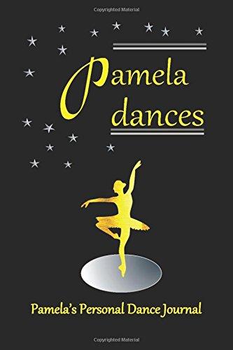 Pamela Dances Pamela's Personal Dance Journal: Ballet Dance Journal for Girls 200 Lined pages (Personalised Dance Journal Book Series) por Judy John-Baptiste