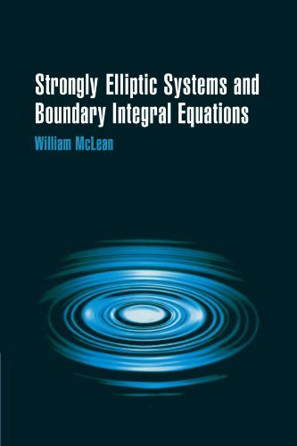 Strongly Elliptic Systems and Boundary Integral Equations by William McLean (2000-01-28)
