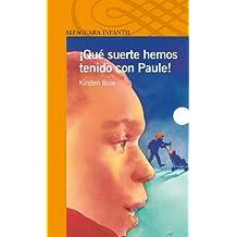 QUE SUERTE HEMOS TENIDO CON PAULE (Alfaguara 10 Años (zaharra)