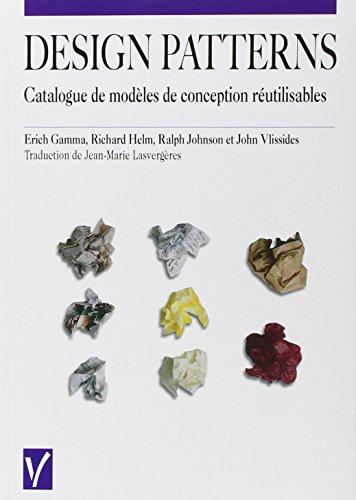 Design patterns. Catalogue des modèles de conception réutilisables