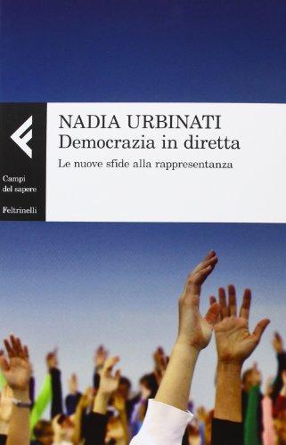 Democrazia in diretta. Le nuove sfide alla rappresentanza (Campi del sapere) por Nadia Urbinati