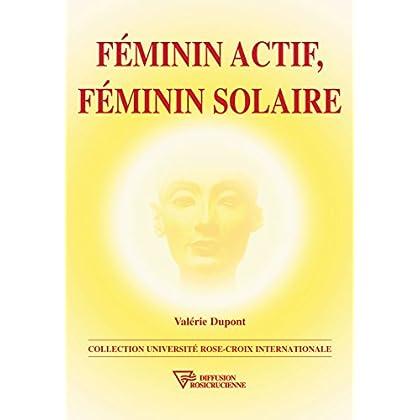 Féminin actif, féminin solaire (Université Rose-Croix Internationale)