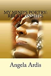 My Mind's Poetry: Relationships: 1 by Angela Ardis (2013-03-08)