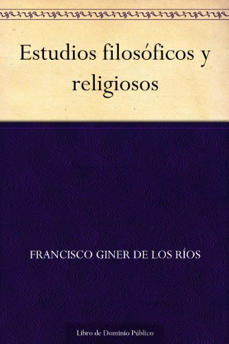 Estudios filosóficos y religiosos por Francisco Giner de los Ríos