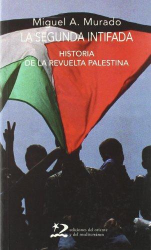 La segunda intifada : historia de la revuelta palestina (Encuentros. Serie Comunicación)