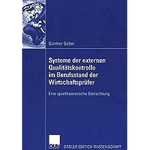 Systeme der externen Qualitätskontrolle im Berufsstand der Wirtschaftsprüfer: Eine spieltheoretische Betrachtung