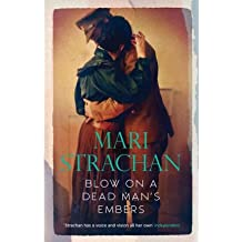 By Strachan, Mari ( Author ) [ Blow on a Dead Man's Embers ] Jan - 2012 { Paperback }