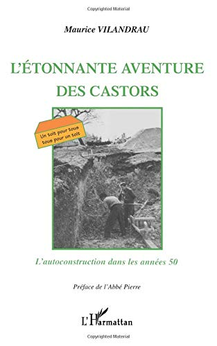 L'étonnante aventure des Castors : L'autoconstruction dans les années 50