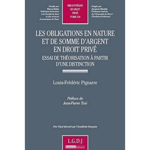 Les obligations en nature et de somme d'argent en droit privé : Essai de théorisation à partir d'une distinction de Louis-Frédéric Pignarre (23 novembre 2010) Broché