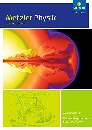 Metzler Physik SII / Allgemeine Ausgabe 2014: Metzler Physik SII - Ausgabe 2014: Arbeitsheft 2 - Quantenobjekte und Elektrodynamik