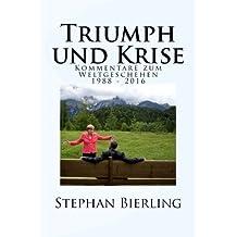Triumph und Krise: Kommentare zum Weltgeschehen 1988-2016