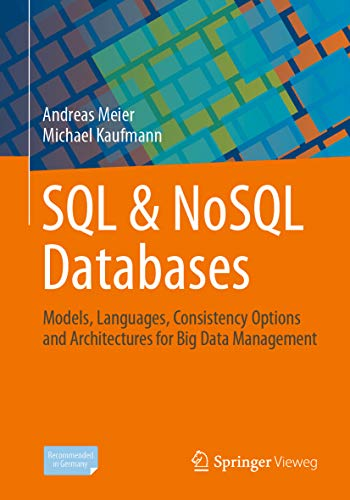 SQL & NoSQL Databases: Models, Languages, Consistency Options and Architectures for Big Data Management (English Edition)