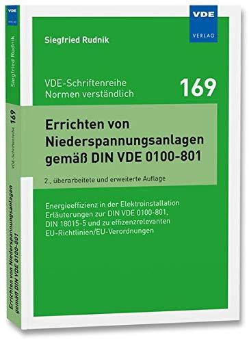 Errichten von Niederspannungsanlagen gemäß DIN VDE 0100-801: Energieeffizienz in der Elektroinstallation Erläuterungen zur DIN VDE 0100-801, DIN ... (VDE-Schriftenreihe - Normen verständlich)