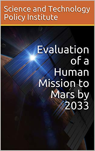 Evaluation of a Human Mission to Mars by 2033 (English Edition)