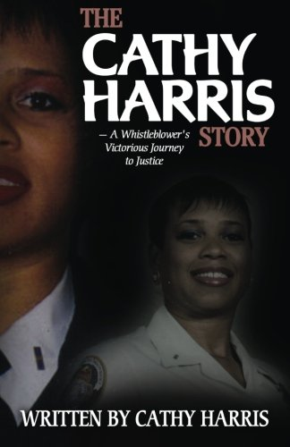 The Cathy Harris Story: A Whistleblower's Victorious Journey to Justice