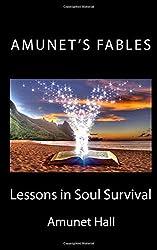 Amunet's Fables: Lessons in Soul Survival