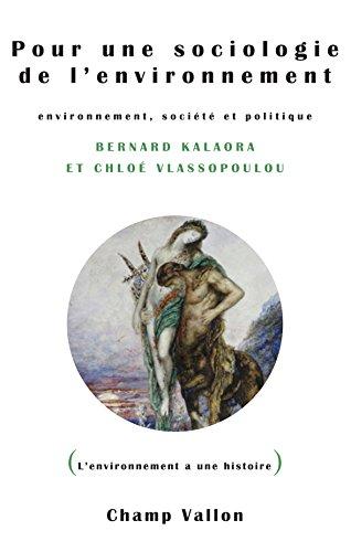 Pour une sociologie de l'environnement: Environnement, société et politique